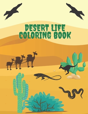 Desert Life Coloring Book: Desert Animals and plants coloring book for kids 8.5