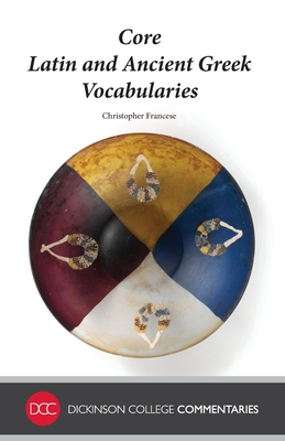 Core Latin and Ancient Greek Vocabularies Cover Image