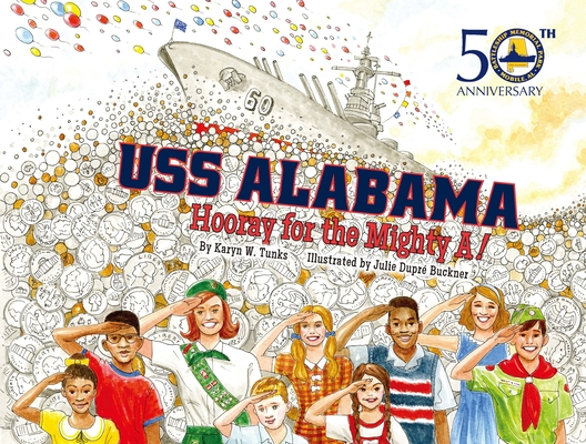USS Alabama: Hooray for the Mighty A! Cover Image