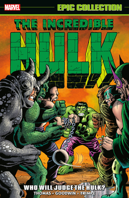 Incredible Hulk Epic Collection: Who Will Judge the Hulk? Cover Image