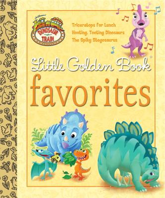 Dinosaur Train Little Golden Book Favorites Cover