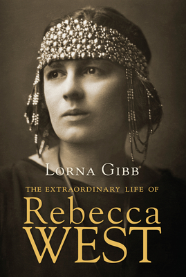 The Extraordinary Life of Rebecca West Cover
