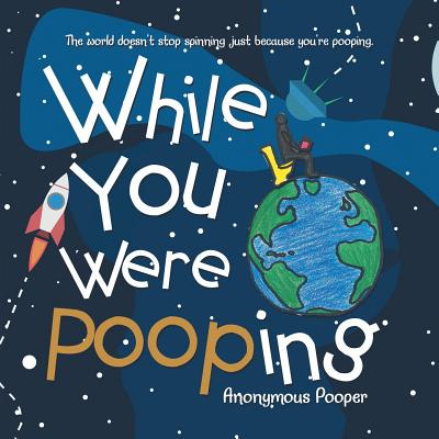 While You Were Pooping Cover Image