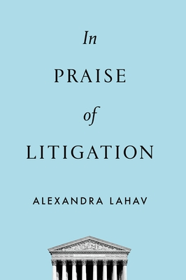 In Praise of Litigation Cover Image