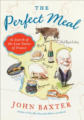The Perfect Meal: In Search of the Lost Tastes of France Cover Image