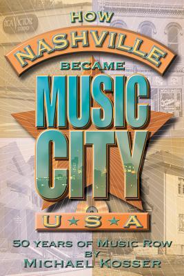 How Nashville Became Music City, U.S.A. Cover