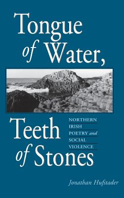 Cover for Tongue of Water, Teeth of Stones (Irish Literature)