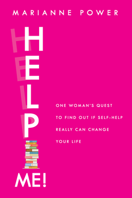 Help Me!: One Woman's Quest to Find Out If Self-Help Really Can Change Your Life Cover Image