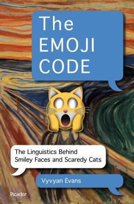 The Emoji Code: The Linguistics Behind Smiley Faces and Scaredy Cats Cover Image