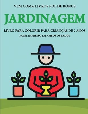 Livro para colorir para crianças de 2 anos (Jardinagem): Este livro tem 40 páginas coloridas com linhas extra espessas para reduzir a frustração e mel Cover Image