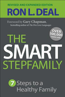 The Smart Stepfamily: Seven Steps to a Healthy Family Cover Image