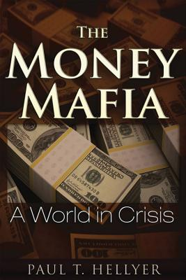 The Money Mafia: A World in Crisis Cover Image