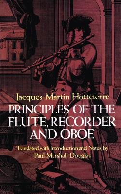 Principles of the Flute, Recorder and Oboe (Principes de la Flute) (Dover Books on Music) Cover Image