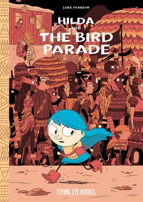 Hilda and the Bird Parade: Hilda Book 3 (Hildafolk #3) Cover Image