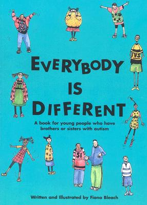 Everybody is Different: A book for young people who have brothers or sisters with autism Cover Image