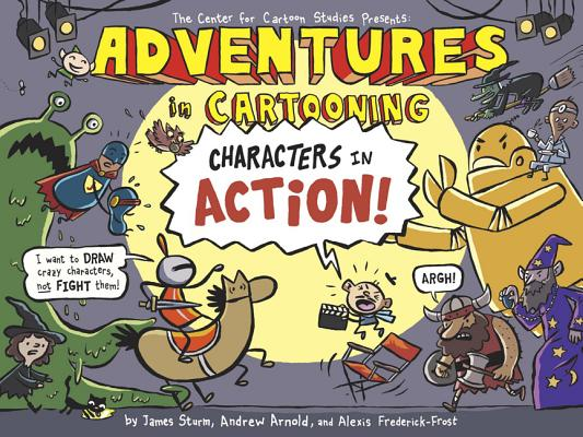 Adventures in Cartooning: Characters in Action! Cover Image