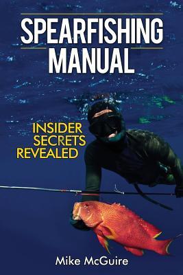 Spearfishing Manual: Insider Secrets Revealed Cover Image