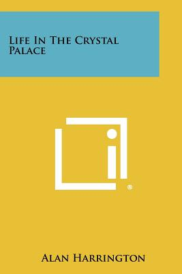 Cover for Life in the Crystal Palace