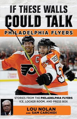 If These Walls Could Talk: Philadelphia Flyers Cover Image