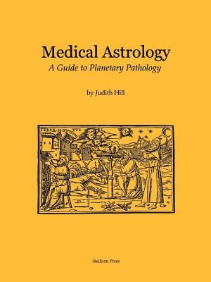 Medical Astrology: A Guide to Planetary Pathology Cover Image