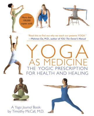 Yoga as Medicine: The Yogic Prescription for Health and Healing Cover Image