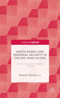 North Korea and Regional Security in the Kim Jong-Un Era Cover