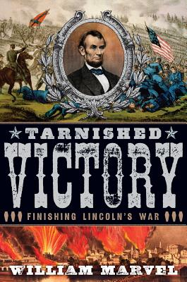 Tarnished Victory: Finishing Lincoln's War Cover Image