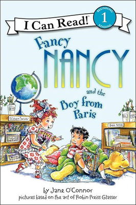 Fancy Nancy and the Boy from Paris (I Can Read Fancy Nancy - Level 1 (Hardback)) Cover Image