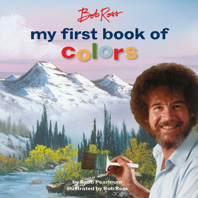 Bob Ross: My First Book of Colors (My First Bob Ross Books) Cover Image
