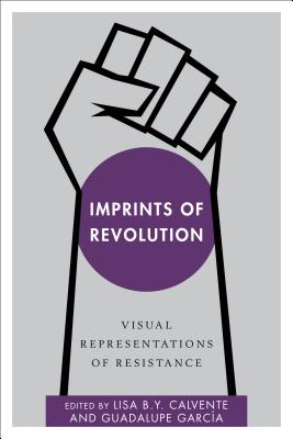 Imprints of Revolution: Visual Representations of Resistance (Disruptions) Cover Image