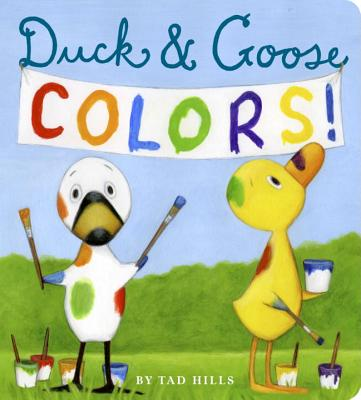DUCK & GOOSE COLORS by Tad Hill