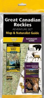 The Great Canadian Rockies Adventure Set: Map and Naturalist Guide [With Charts] Cover Image