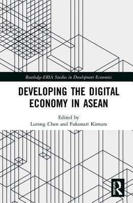 Developing the Digital Economy in ASEAN (Routledge-Eria Studies in Development Economics) Cover Image