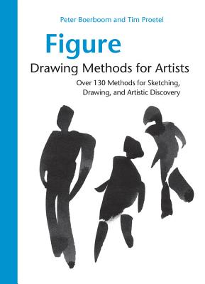 Figure Drawing Methods for Artists: Over 130 Methods for Sketching, Drawing, and Artistic Discovery Cover Image