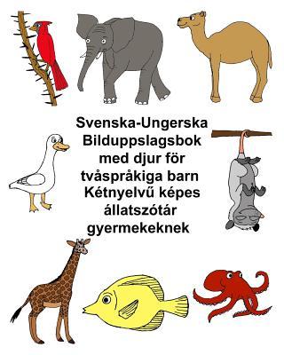 Svenska-Ungerska Bilduppslagsbok med djur för tvåspråkiga barn Cover Image