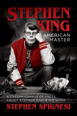 Stephen King, American Master: A Creepy Corpus of Facts About Stephen King & His Work Cover Image