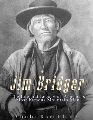 Jim Bridger: The Life and Legacy of America's Most Famous Mountain Man Cover Image