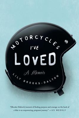 Motorcycles I've Loved: A Memoir Cover Image