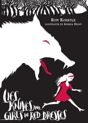 Lies, Knives, and Girls in Red Dresses Cover Image