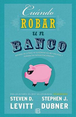 Cuando robar un banco / When to Rob a Bank Cover Image