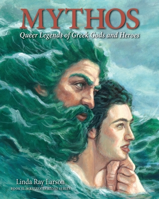 Mythos: Queer Legends of Greek Gods and Heroes (Written in Stone #2) Cover Image
