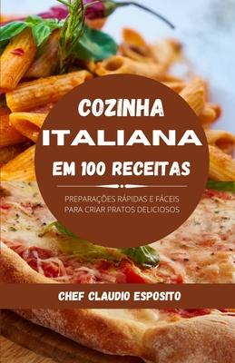 Cozinha italiana em 100 receitas: preparações rápidas e fáceis para criar pratos deliciosos Cover Image