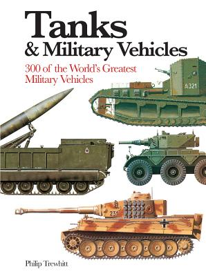 Tanks & Military Vehicles: 300 of the World's Greatest Military Vehicles (Mini Encyclopedia) Cover Image