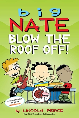 Big Nate: Blow the Roof Off! Cover Image