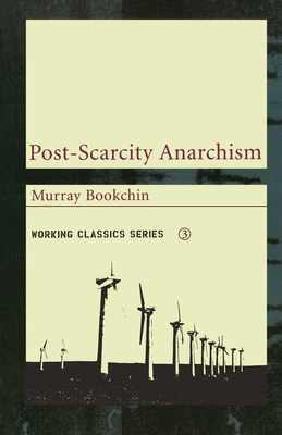 Post-Scarcity Anarchism (Working Classics #3) Cover Image