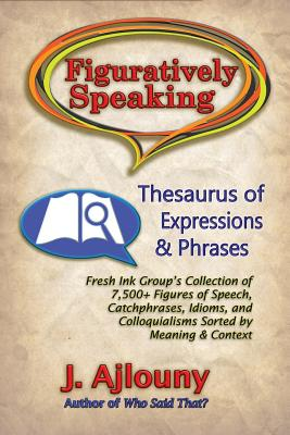 Figuratively Speaking: Thesaurus of Expressions & Phrases Cover Image