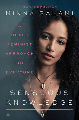 Sensuous Knowledge: A Black Feminist Approach for Everyone Cover Image