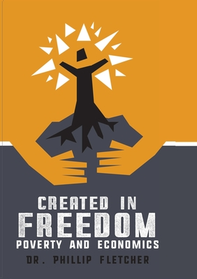 Created in Freedom: Poverty and Economics Cover Image