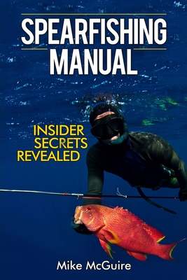 Spearfishing Manual: Insider Secrets Revealed Cover Image