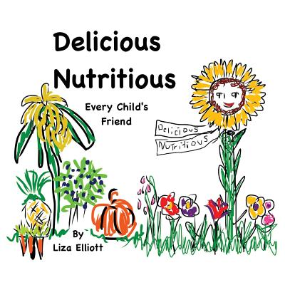 Delicious Nutritious Every Child's Friend Cover Image